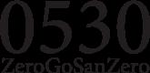 0530ZeroGoSanZero|ゼロゴーサンゼロ公式サイト|オリジナル缶バッチ